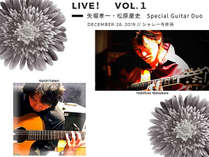 Live! Vol.1 矢堀孝一・松原慶史 Special Guitar Duo Dec.28 2019