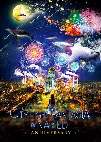 『CITY LIGHT FANTASIA by NAKED-ANNIVERSARY-』